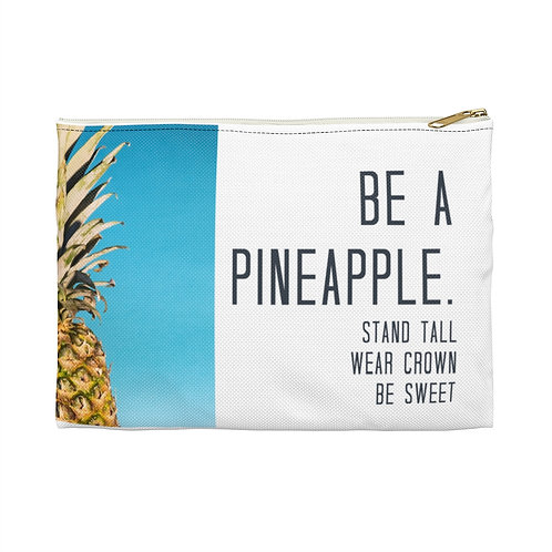 Accessory Pouch-Be a pineapple.
