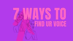 7 ways to find ur voice.png