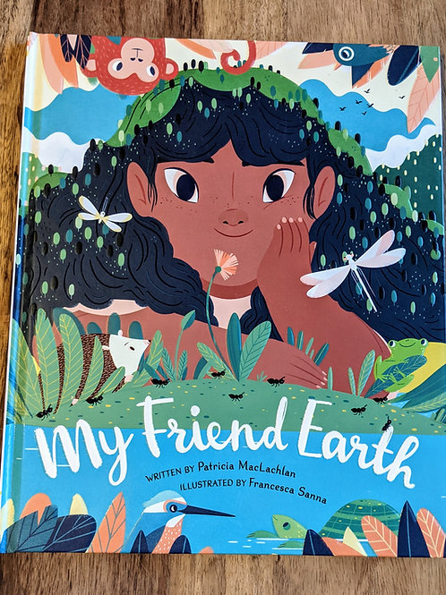 My Friend Earth by Patricia MacLachlan, illustrated by Francesca Sanna