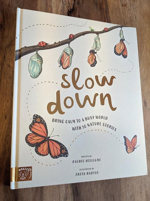 Slow Down book by Rachel Williams with Freya Hartas illustrations