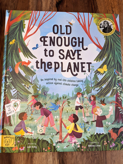 Old Enough to Save the Planet by Loll Kirby, Adelina Lirius