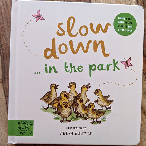 Slow Down… Discover Nature in the Park Freya Hartas