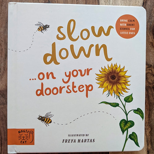 Slow Down… Discover Nature on Your Doorstep Freya Hartas
