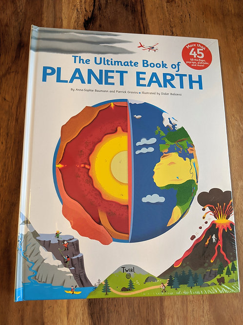 The Ultimate Book of Planet Earth by Anne-Sophie Baumann & Pierrick Graviou