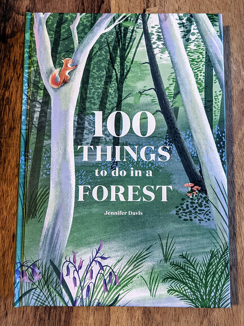 100 Things to do in a Forest by Jennifer Davis
