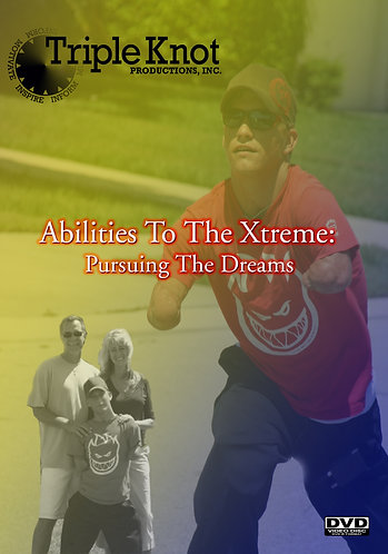 Abilities To The Xtreme: Pursuing The Dreams DVD