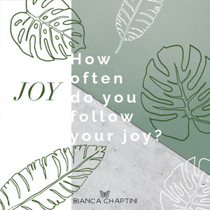 10 ways to follow your joy