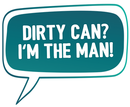 Dirty Can I'm the man.png