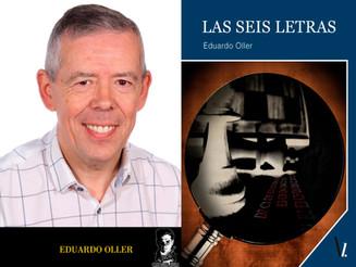 Las seis letras, de Eduardo Oller