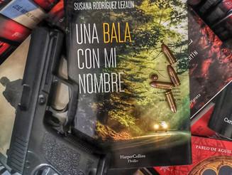 Una bala con mi nombre de Susana Rodríguez Lezaun