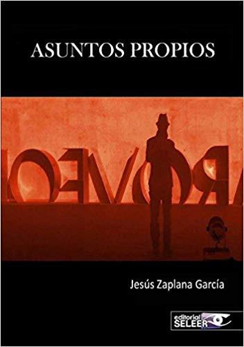 Asuntos propios. Jesús Zaplana