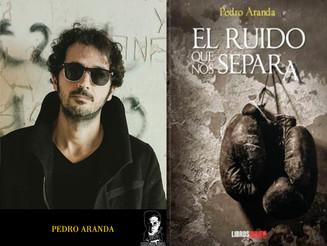 El ruido que nos separa, de Pedro Aranda