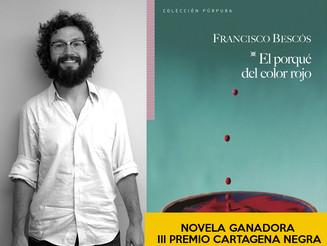 'El porqué del color rojo', de Francisco Bescós,gana el III premio de Novela Cartagena Negra