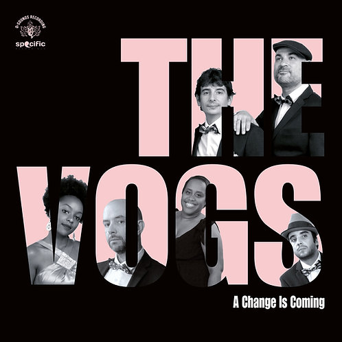"THE VOGS  ""A Change is Coming"""