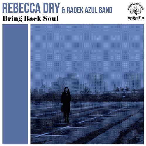 """REBECCA DRY & RADEK AZUL BAND """"Bring Back Soul"""""""
