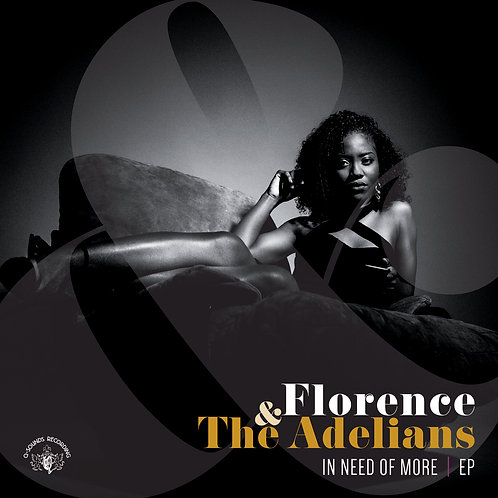 """FLORENCE & THE ADELIANS """"InNeed Of More"""""""