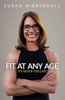 Susan Inspires Us to Be Fit At Any Age: It's Never Too Late