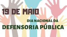 DIA NACIONAL DA DEFENSORIA PÚBLICA - 19 DE MAIO