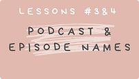 Podcast & Episode Names