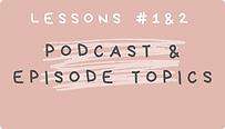 Podcast & Episode Topics