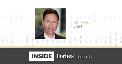 Inside Forbes Councils - Dr. Ryan Lahti