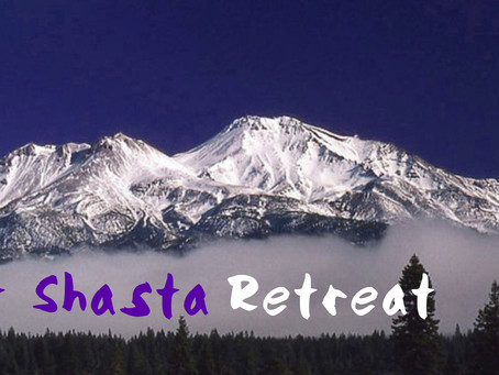Come and join us in our Magical, Sacred Retreat in Mt. Shasta, CA.