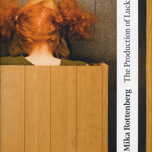 Mika Rottenburg The Production of Luck