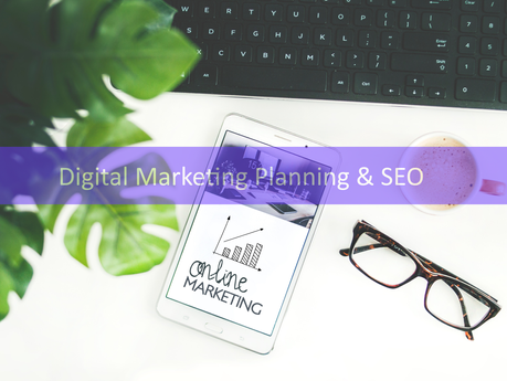 Digital Marketing Planning and SEO – the basics