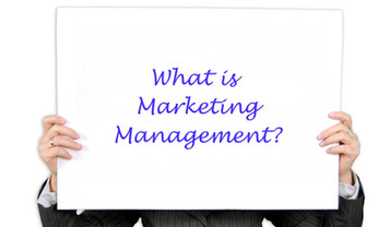 What is Marketing Management? And Why Employ an Agency to Manage your Company's Marketing?