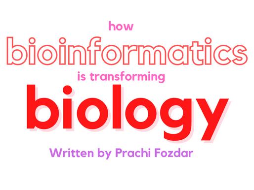How Bioinformatics is Transforming Biology