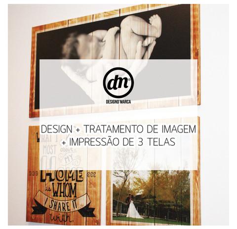 DESIGN + TRATAMENTO DE IMAGEM + IMPRESSÃO DE 3 TELAS