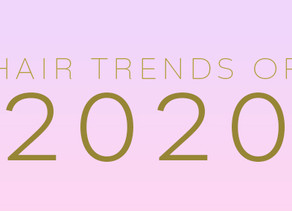 HAIR TRENDS OF 2020