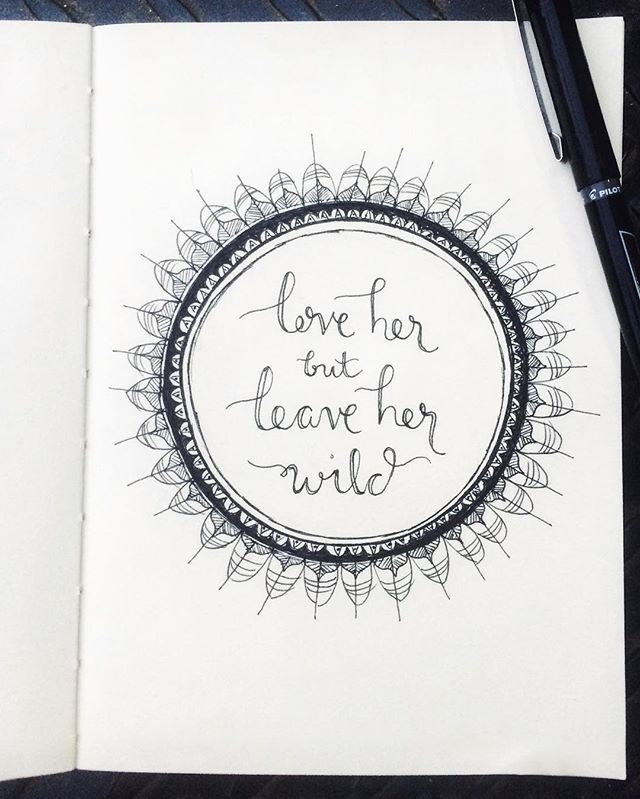 - love her, but leave her wild -
