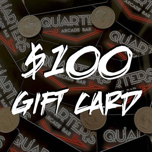 $100 Quarters Gift Card