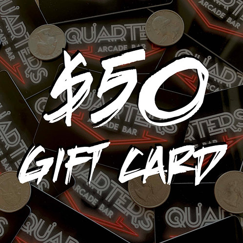 $50 Quarters Gift Card