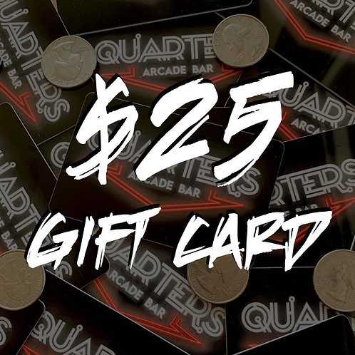 $25 Quarters Gift Card