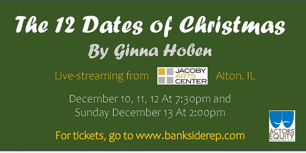THE TWELVE DATES OF CHRISTMAS - LIVE STREAM Performance - Presented by Bankside Repertory Theatre