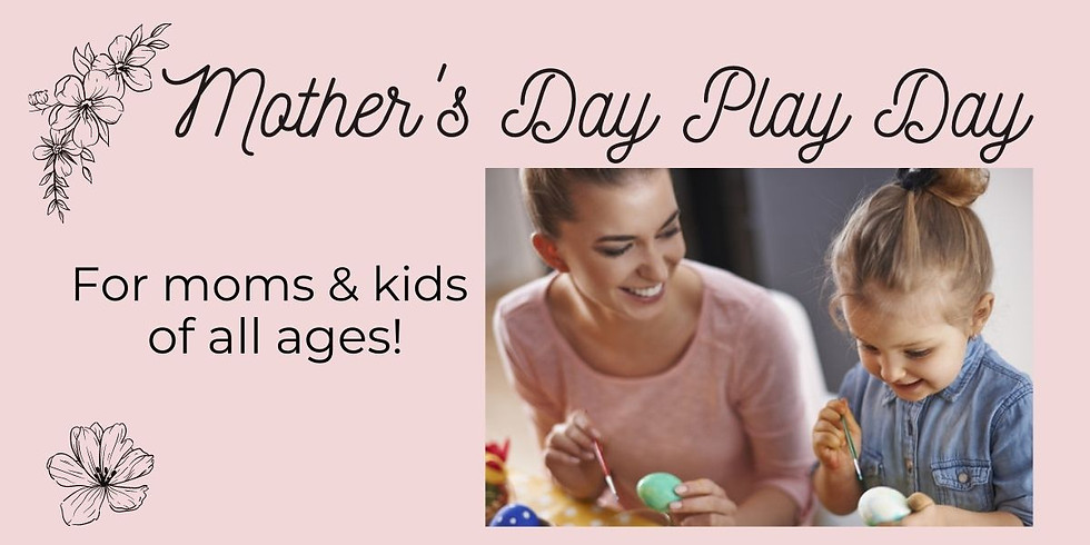 Mother's Day Play Day