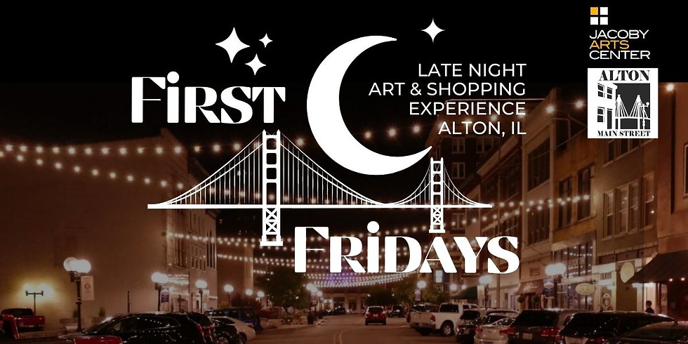 First Fridays - A Late Night Art and Shopping Experience