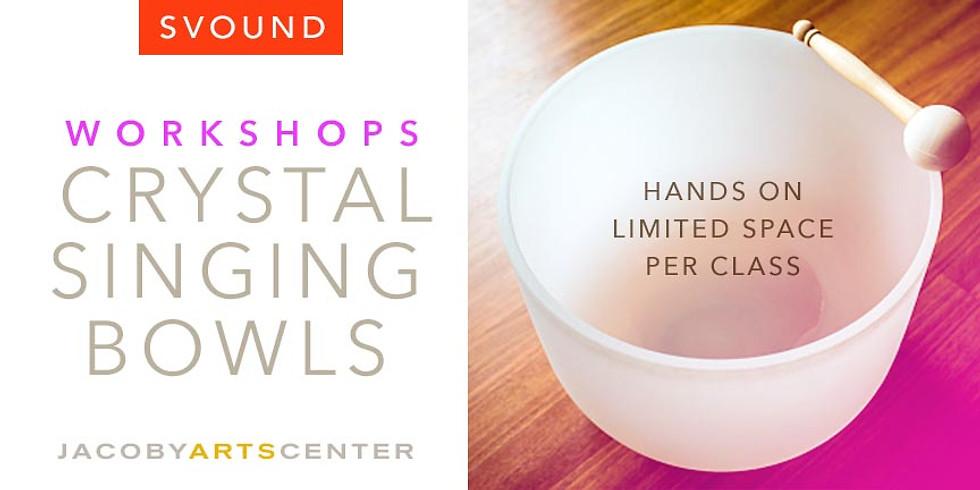 Crystal Singing Bowl WORKSHOPS
