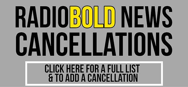 RADIO BOLD NEWS CANCELLATIONS.jpg