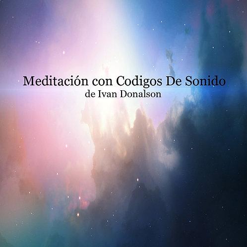 Meditación Con Códigos de Sonido de Ivan Donalson