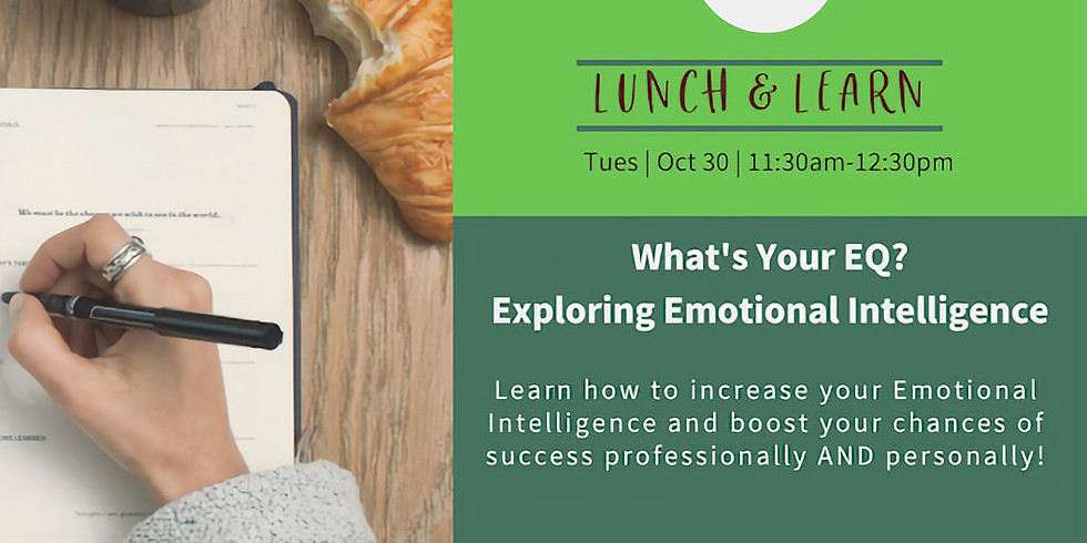 Lunch & Learn: What's Your EQ? Exploring Emotional Intelligence