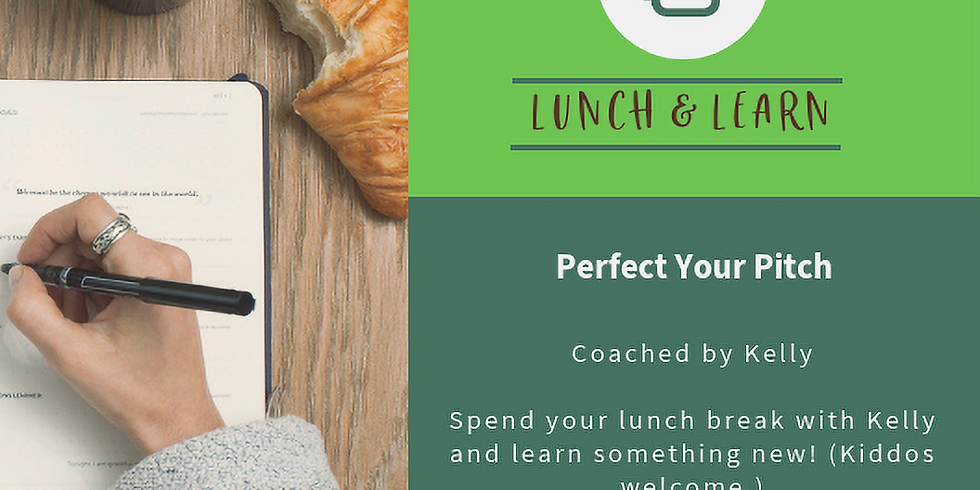 Lunch&Learn: Perfect Your Pitch