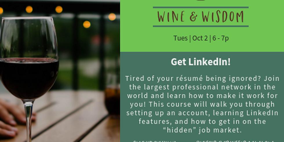 Wine&Wisdom: Get LinkedIn!