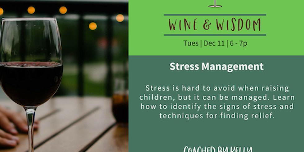 Wine & Wisdom: Stress Management