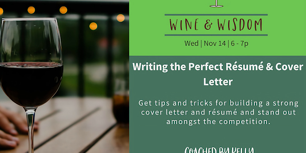 Wine&Wisdom: Creating the Perfect Resume & Cover Letter