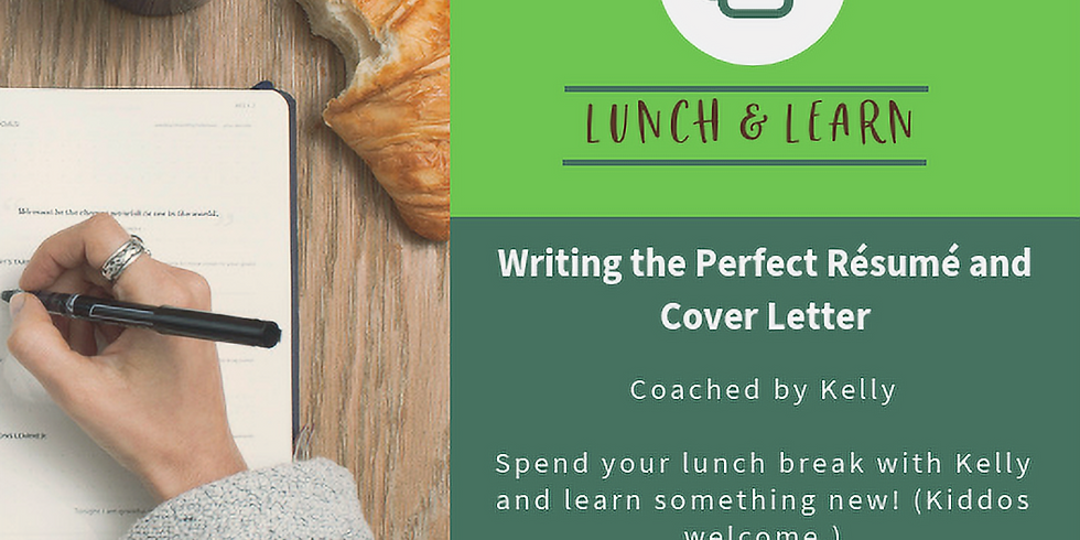 Lunch&Learn: Writing the Perfect Resume & Cover Letter