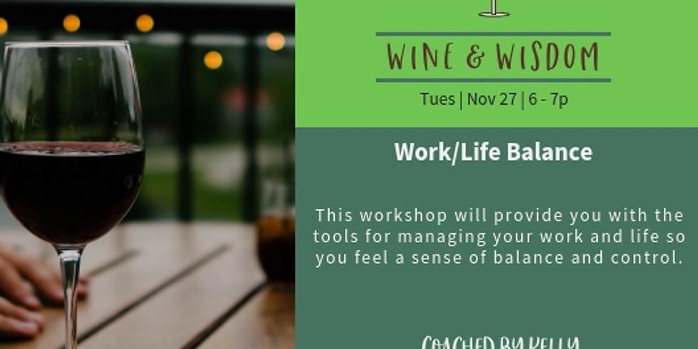 Wine & Wisdom: Work/Life Balance
