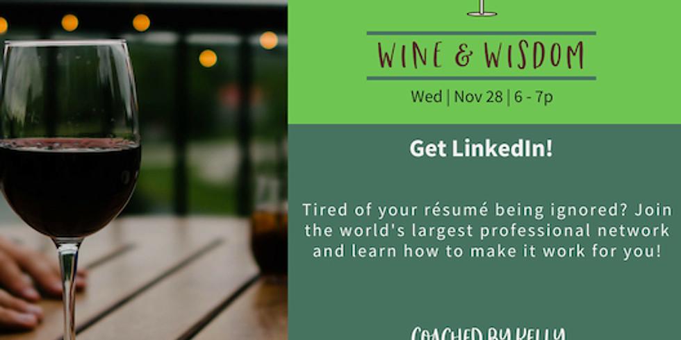 Wine & Wisdom: Get LinkedIn!